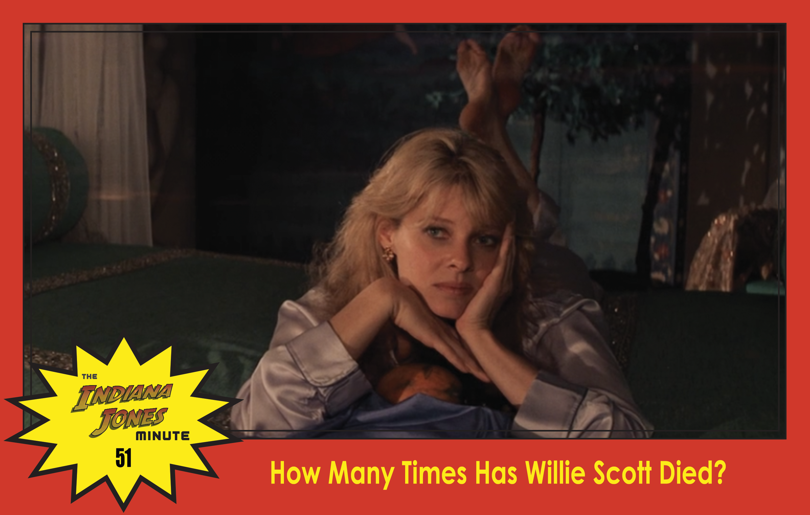 Temple Of Doom Minute 51 How Many Times Has Willie Scott