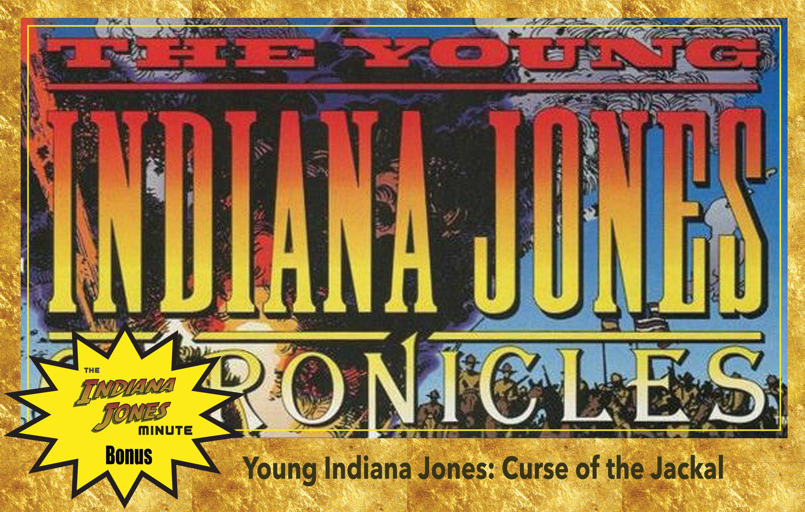Bonus: Young Indiana Jones Chronicles: Curse of the Jackal